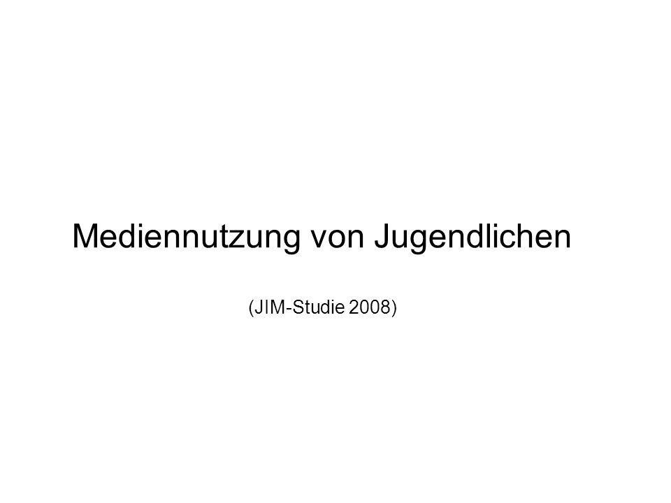 Mediennutzung von Jugendlichen (JIM-Studie 2008)