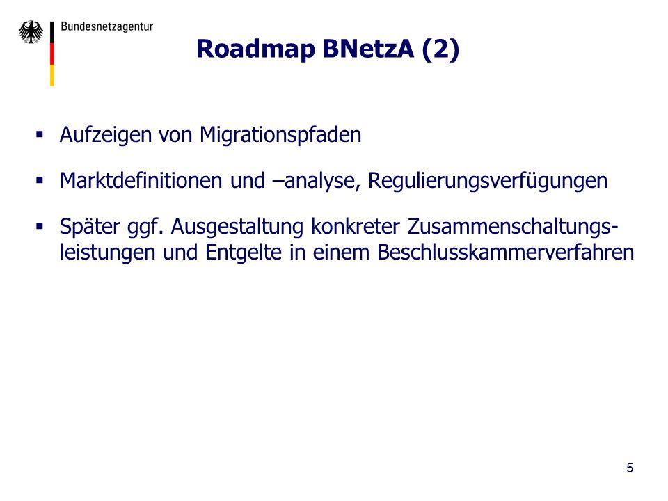 Roadmap BNetzA (2) Aufzeigen von Migrationspfaden