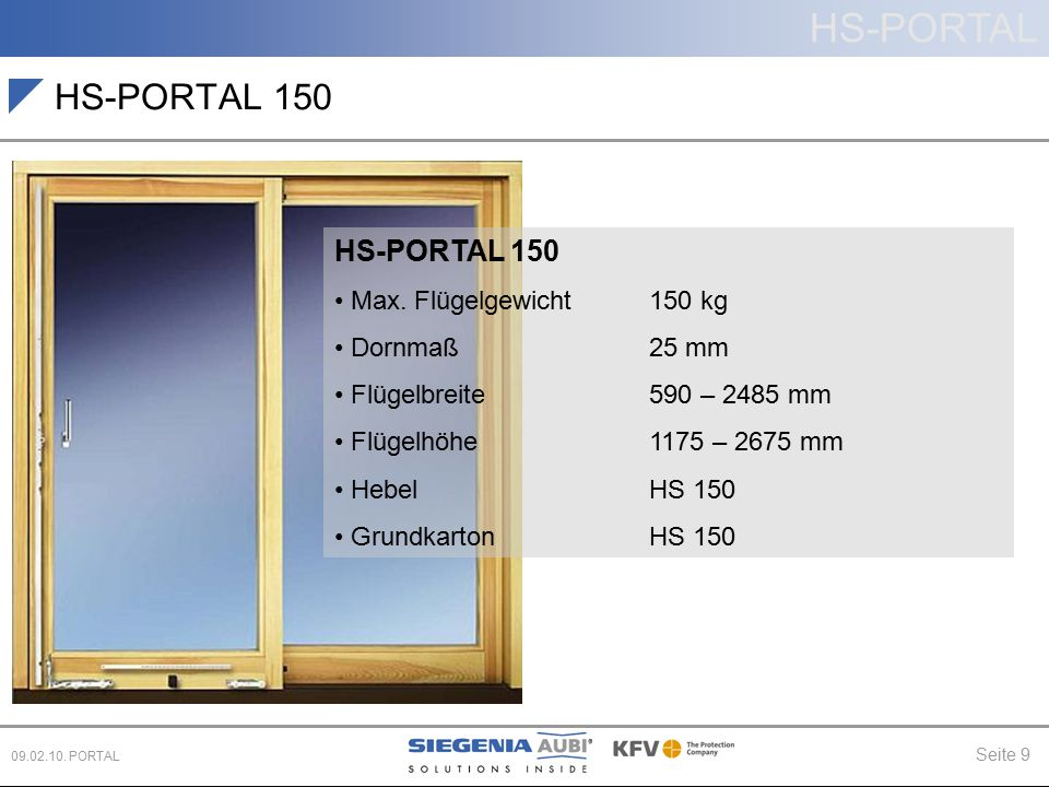 HS-PORTAL 150 HS-PORTAL 150 Max. Flügelgewicht 150 kg Dornmaß 25 mm