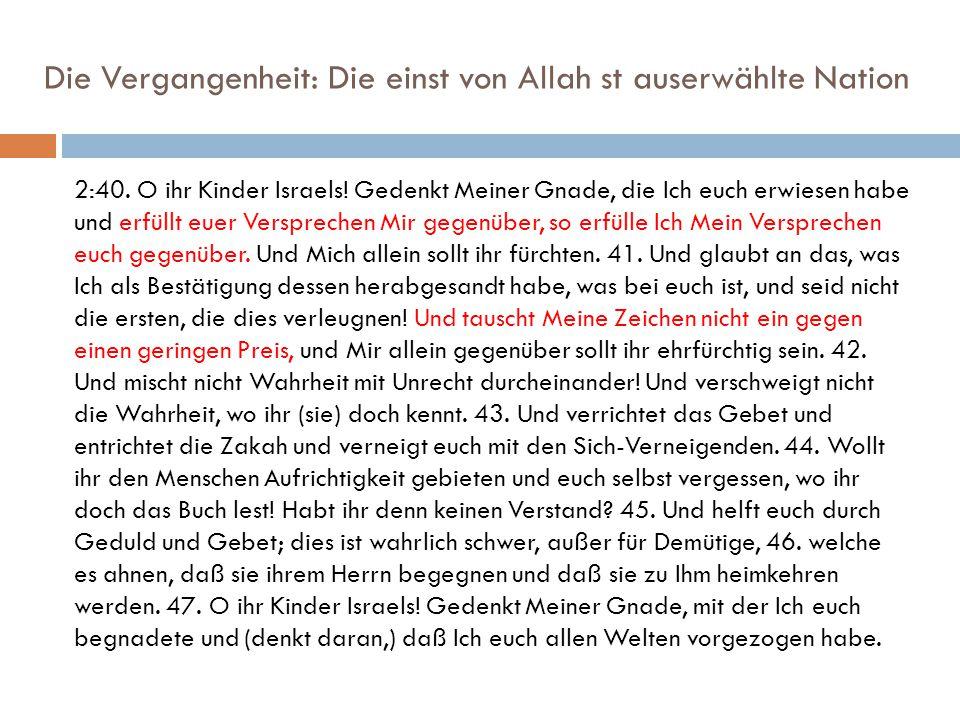 Die Vergangenheit: Die einst von Allah st auserwählte Nation