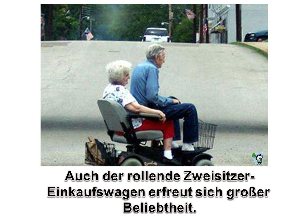 Auch der rollende Zweisitzer- Einkaufswagen erfreut sich großer