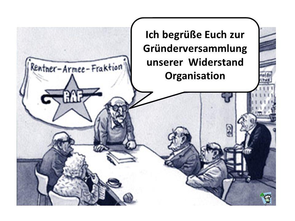 Ich begrüße Euch zur Gründerversammlung unserer Widerstand Organisation