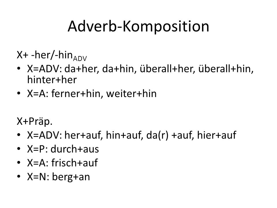 Adverb-Komposition X+ -her/-hinADV