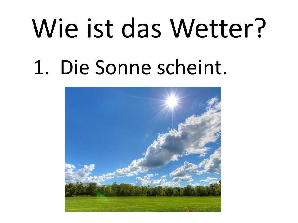 Wie ist das Wetter 1. Die Sonne scheint.