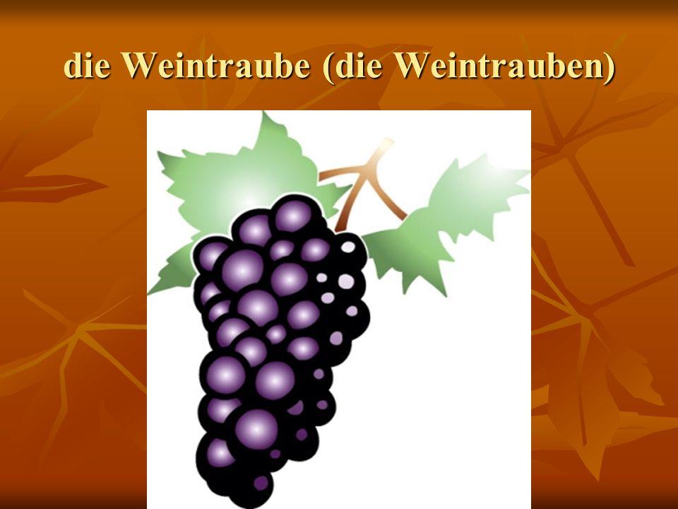 die Weintraube (die Weintrauben)