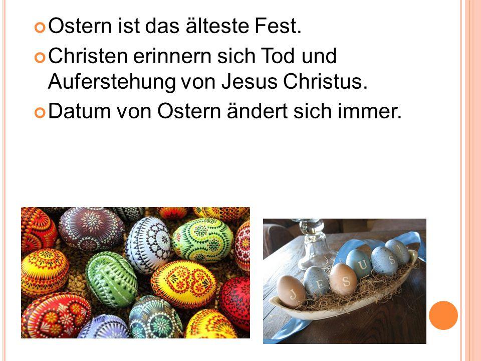 Ostern ist das älteste Fest.