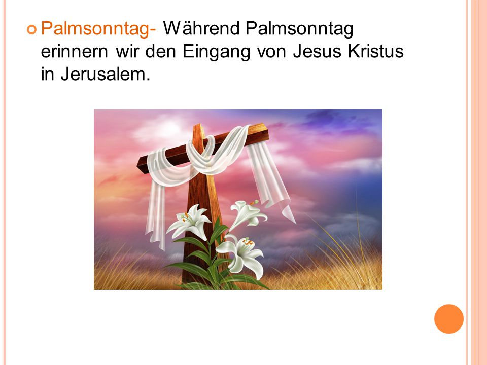 Palmsonntag- Während Palmsonntag erinnern wir den Eingang von Jesus Kristus in Jerusalem.