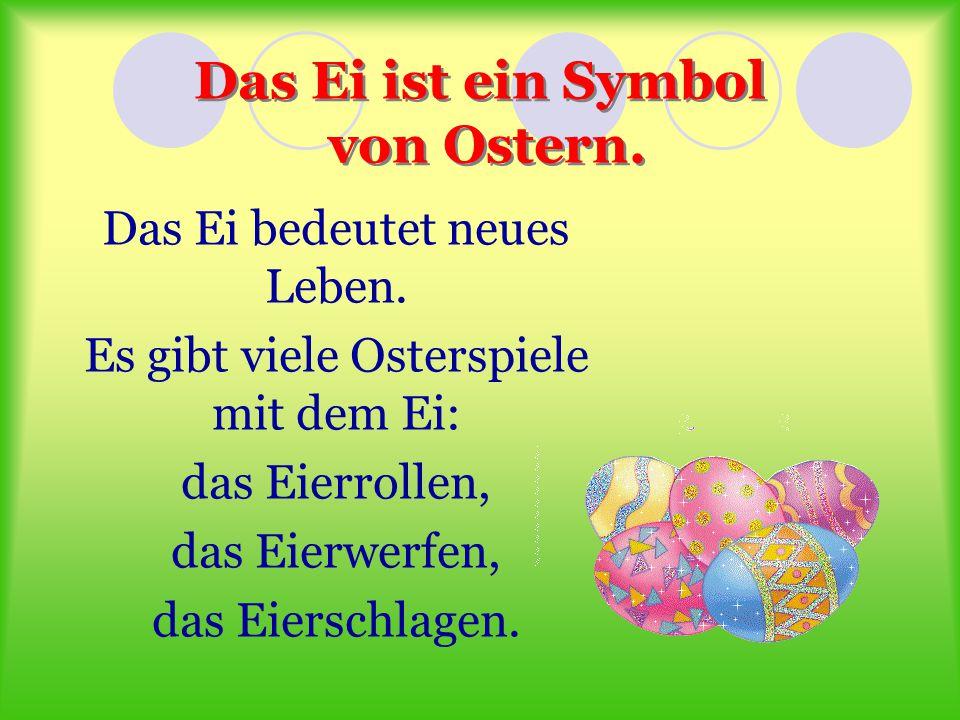 Das Ei ist ein Symbol von Ostern.