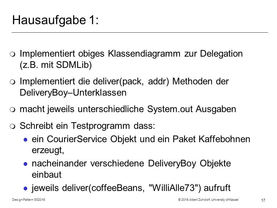 Hausaufgabe 1: Implementiert obiges Klassendiagramm zur Delegation (z.B. mit SDMLib)