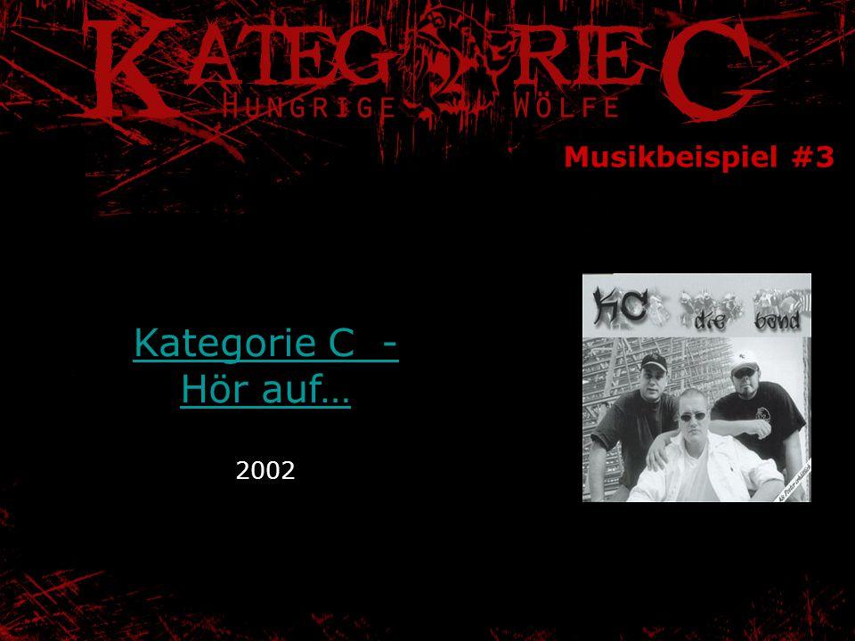 Musikbeispiel #3 Kategorie C - Hör auf… 2002