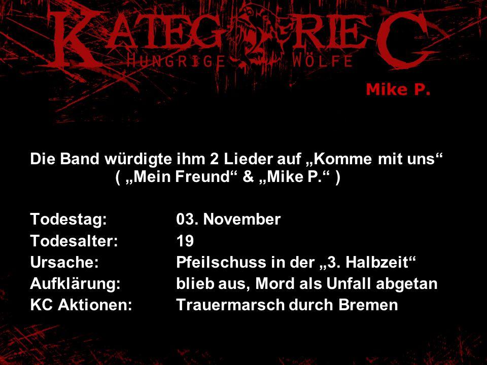 """Mike P. Die Band würdigte ihm 2 Lieder auf """"Komme mit uns ( """"Mein Freund & """"Mike P. )"""
