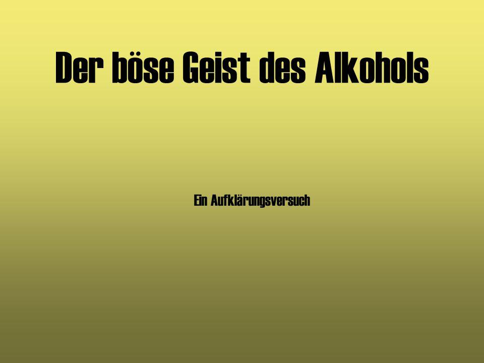Der böse Geist des Alkohols