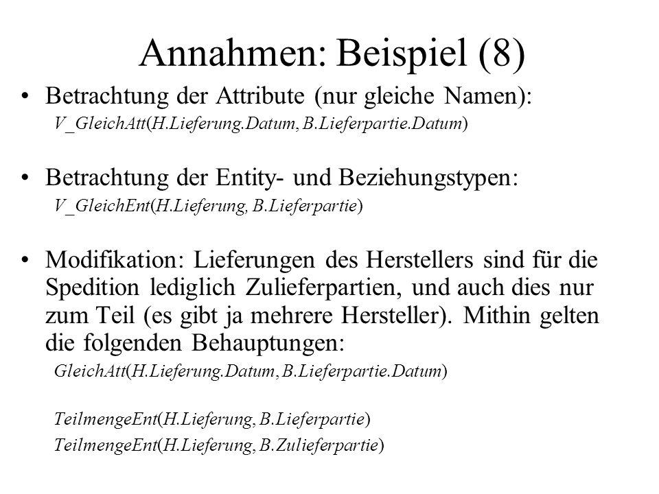 Annahmen: Beispiel (8) Betrachtung der Attribute (nur gleiche Namen):