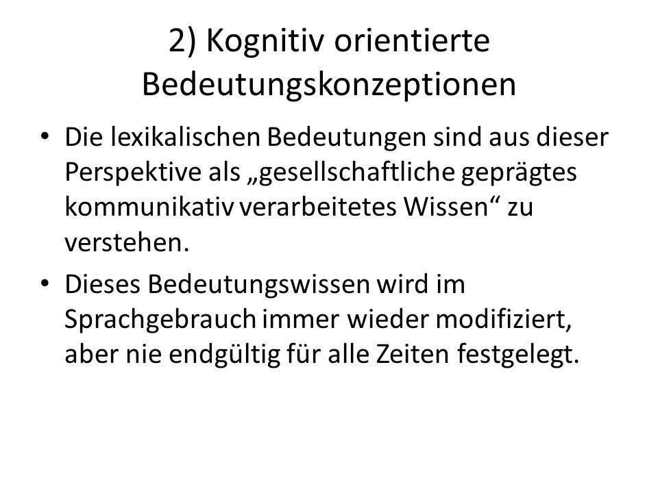 2) Kognitiv orientierte Bedeutungskonzeptionen