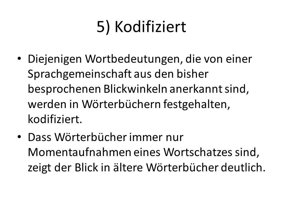 5) Kodifiziert