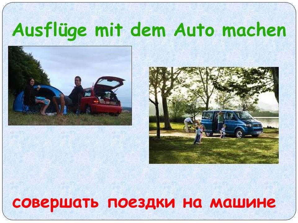 Ausflüge mit dem Auto machen