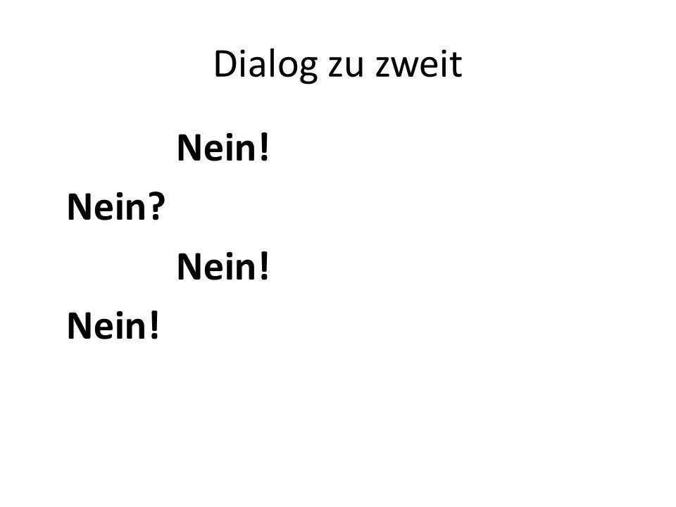 Dialog zu zweit Nein! Nein