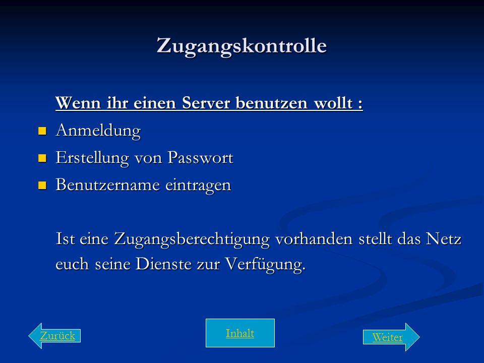 Zugangskontrolle Wenn ihr einen Server benutzen wollt : Anmeldung