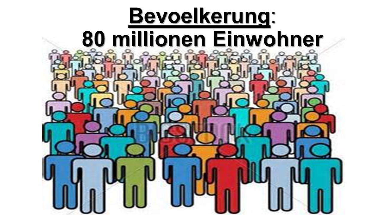 Bevoelkerung: 80 millionen Einwohner