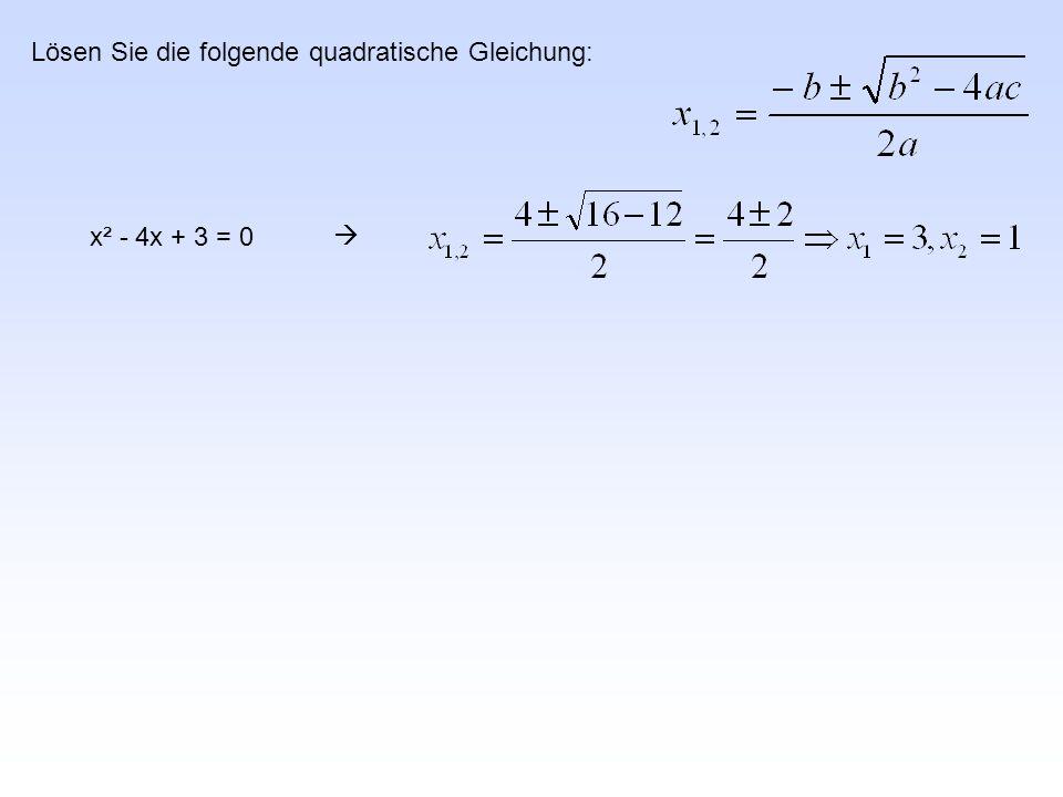 Lösen Sie die folgende quadratische Gleichung: