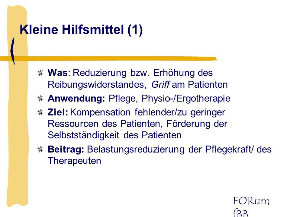 Kleine Hilfsmittel (1) Was: Reduzierung bzw. Erhöhung des Reibungswiderstandes, Griff am Patienten.