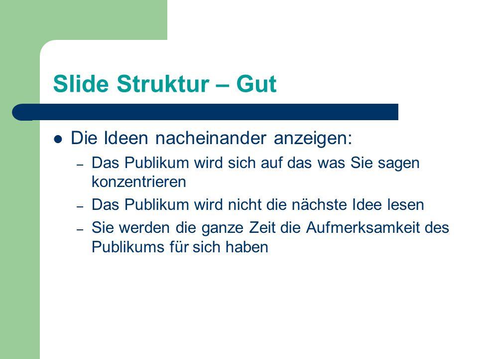 Slide Struktur – Gut Die Ideen nacheinander anzeigen: