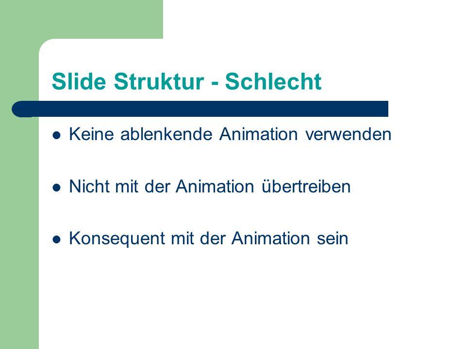 Slide Struktur - Schlecht