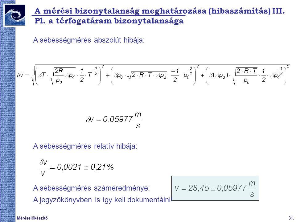 A mérési bizonytalanság meghatározása (hibaszámítás) III.