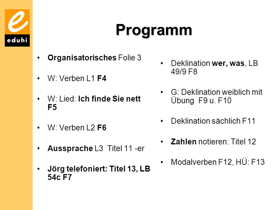 Programm Organisatorisches Folie 3 Deklination wer, was, LB 49/9 F8