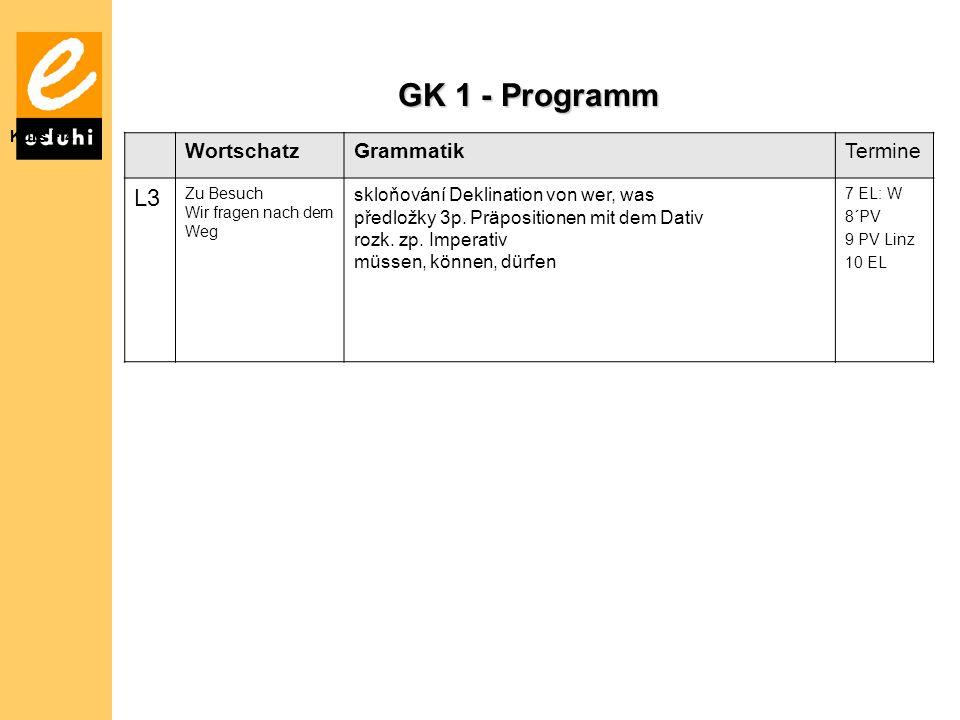 GK 1 - Programm L3 Wortschatz Grammatik Termine