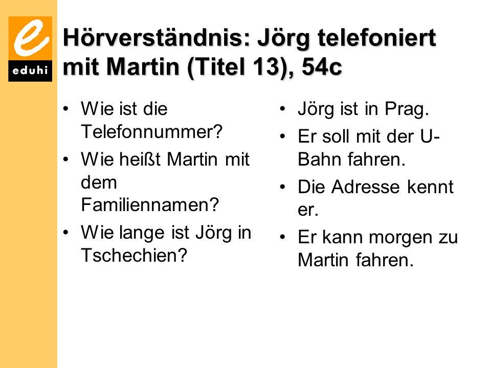 Hörverständnis: Jörg telefoniert mit Martin (Titel 13), 54c