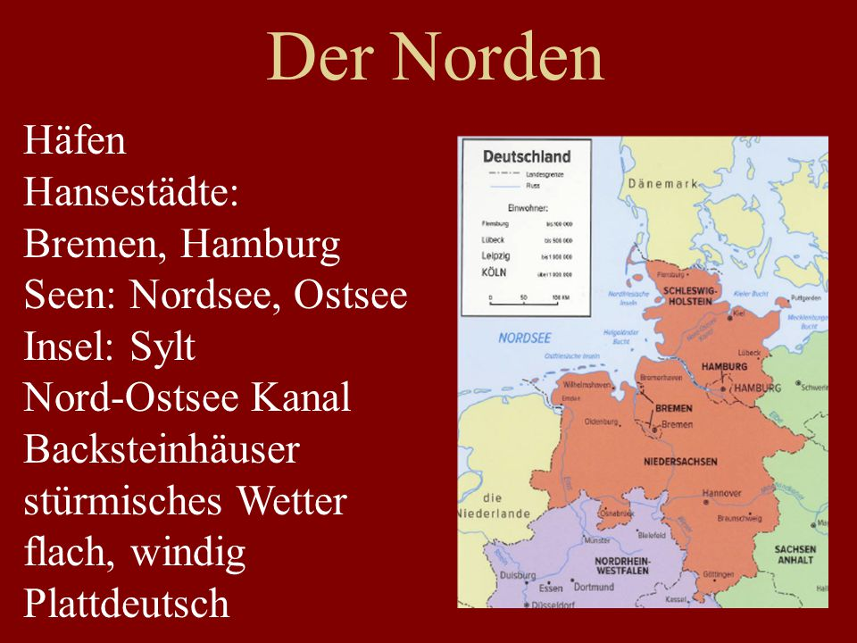 Der Norden Häfen Hansestädte: Bremen, Hamburg Seen: Nordsee, Ostsee