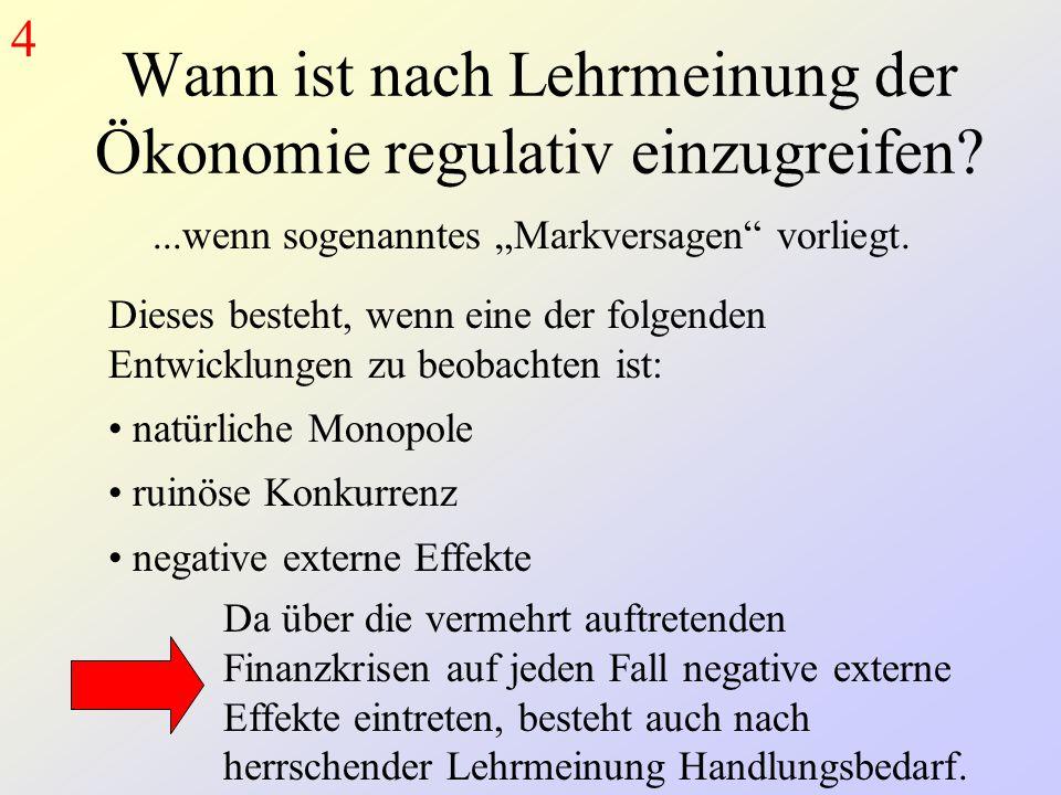 Wann ist nach Lehrmeinung der Ökonomie regulativ einzugreifen