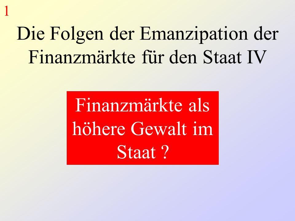 Die Folgen der Emanzipation der Finanzmärkte für den Staat IV