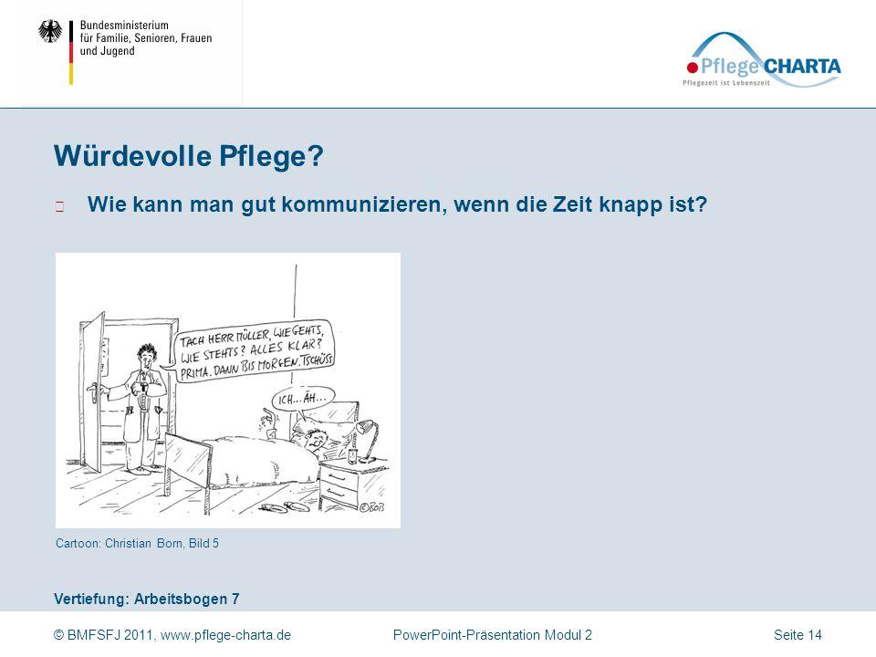 Würdevolle Pflege Wie wird mit dem Recht auf Freiheit und Sicherheit umgegangen Cartoon: Jonas Brühwiler, Bild 6.
