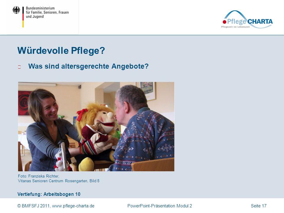 Würdevolle Pflege Welche Möglichkeiten gibt es, positive Gefühle auszulösen Foto: Matthias Ernert, Bild 9.