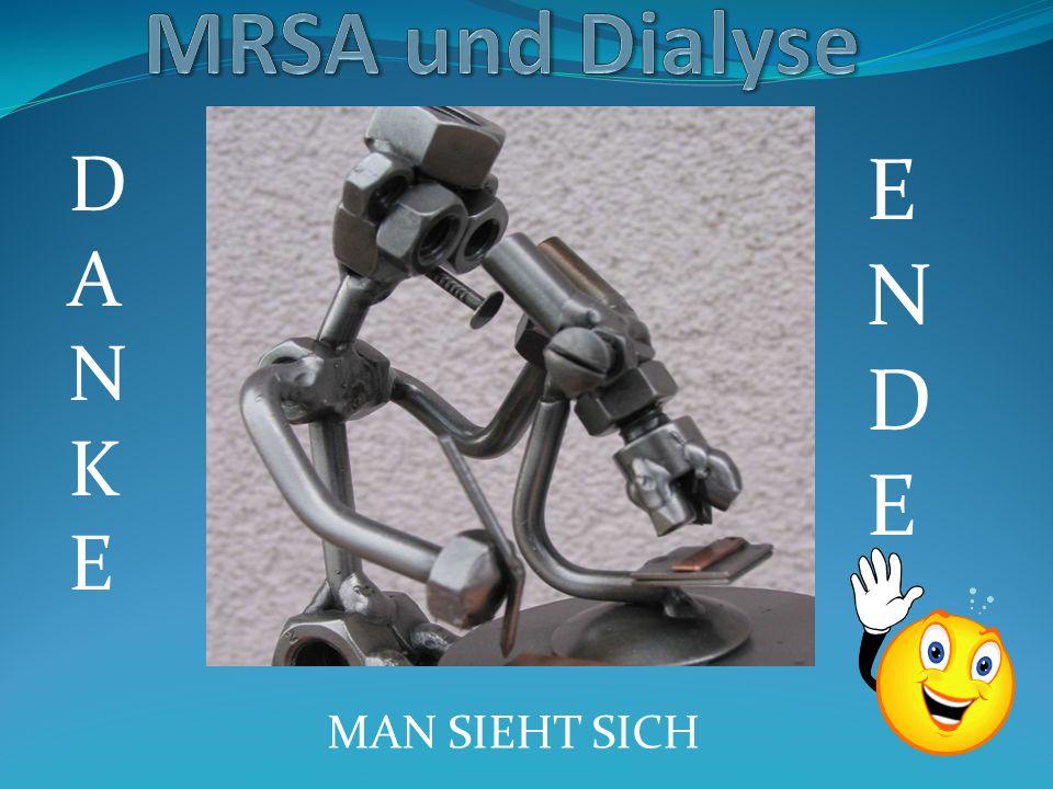 MRSA und Dialyse DANKE ENDE MAN SIEHT SICH