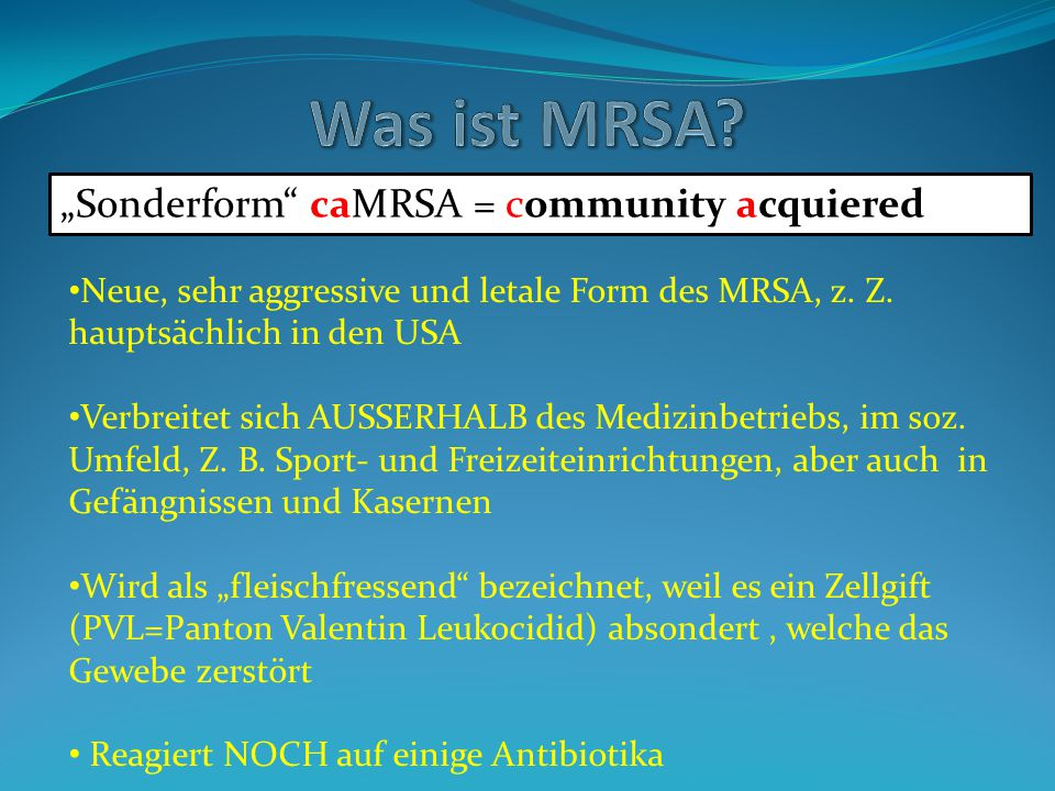 "Was ist MRSA ""Sonderform caMRSA = community acquiered"