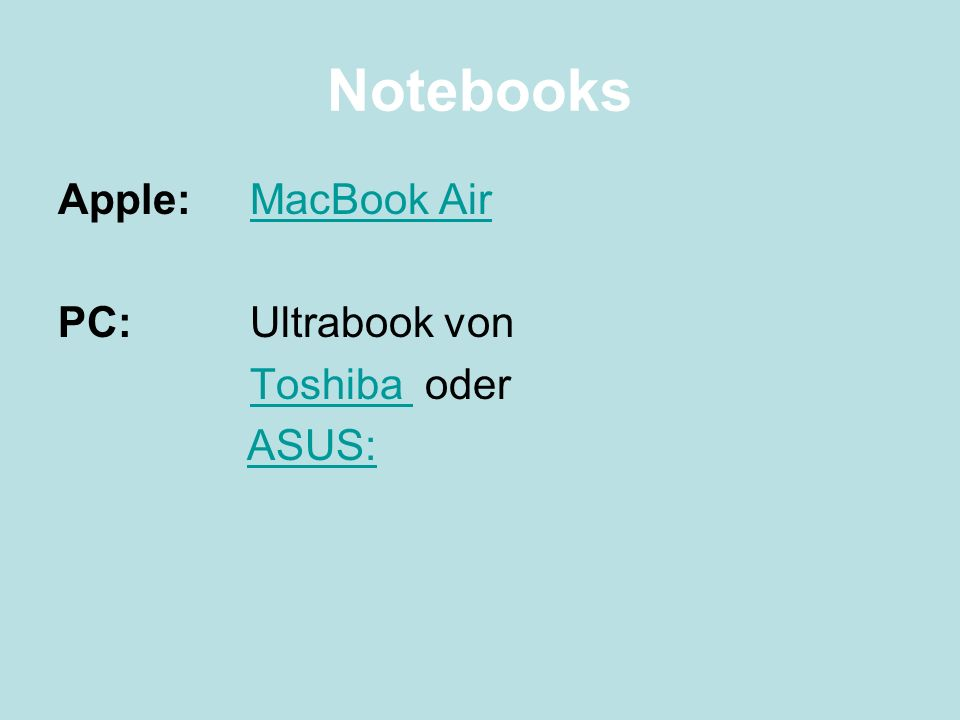 Notebooks Apple: MacBook Air PC: Ultrabook von Toshiba oder ASUS: