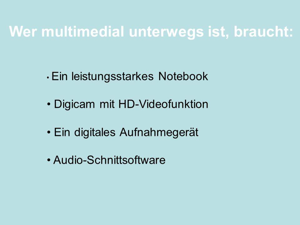 Wer multimedial unterwegs ist, braucht:
