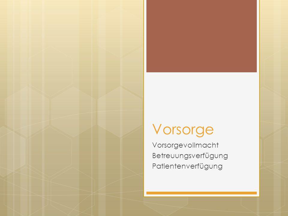 Vorsorgevollmacht Betreuungsverfügung Patientenverfügung