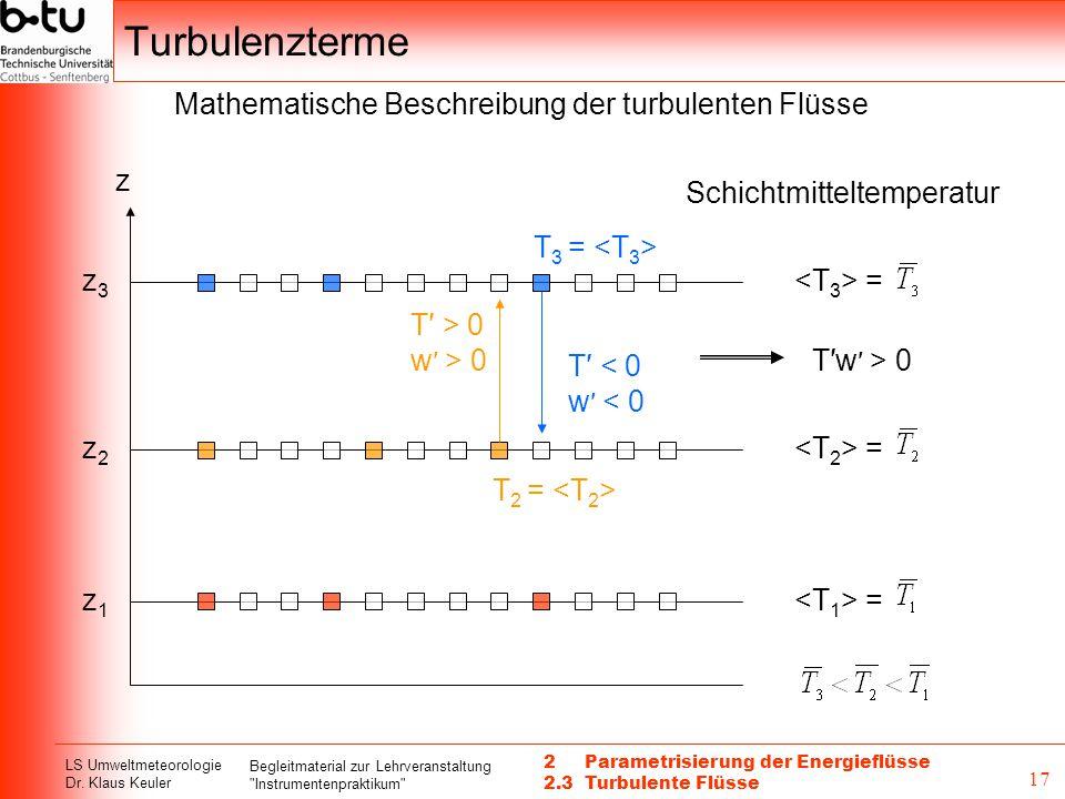 Turbulenzterme Mathematische Beschreibung der turbulenten Flüsse z