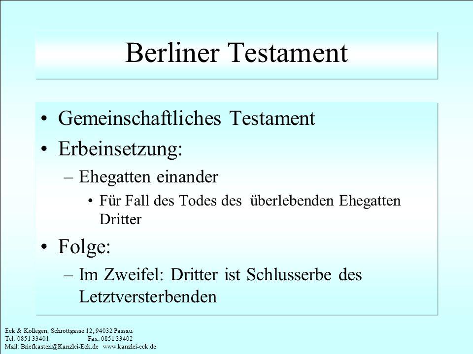 Berliner Testament Gemeinschaftliches Testament Erbeinsetzung: Folge: