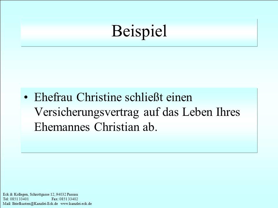 Beispiel Ehefrau Christine schließt einen Versicherungsvertrag auf das Leben Ihres Ehemannes Christian ab.