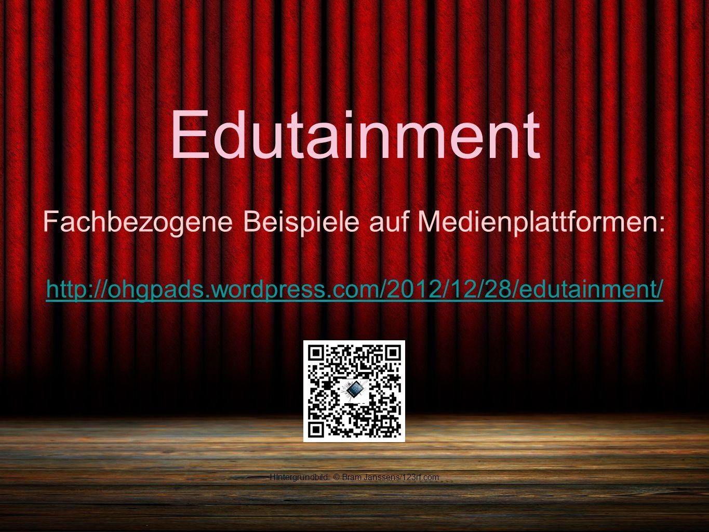 Edutainment Fachbezogene Beispiele auf Medienplattformen: