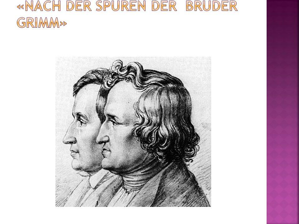 «Nach der Spuren der Bruder Grimm»