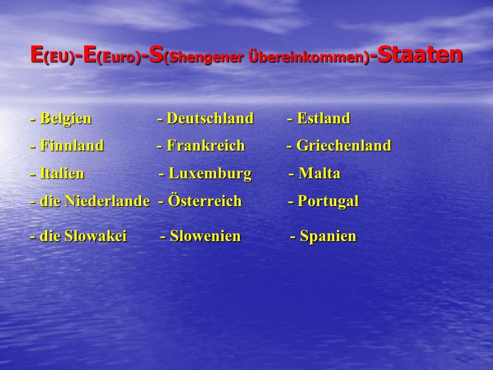 E(EU)-E(Euro)-S(Shengener Übereinkommen)-Staaten
