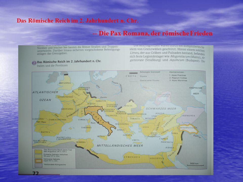 Das Römische Reich im 2. Jahrhundert n. Chr