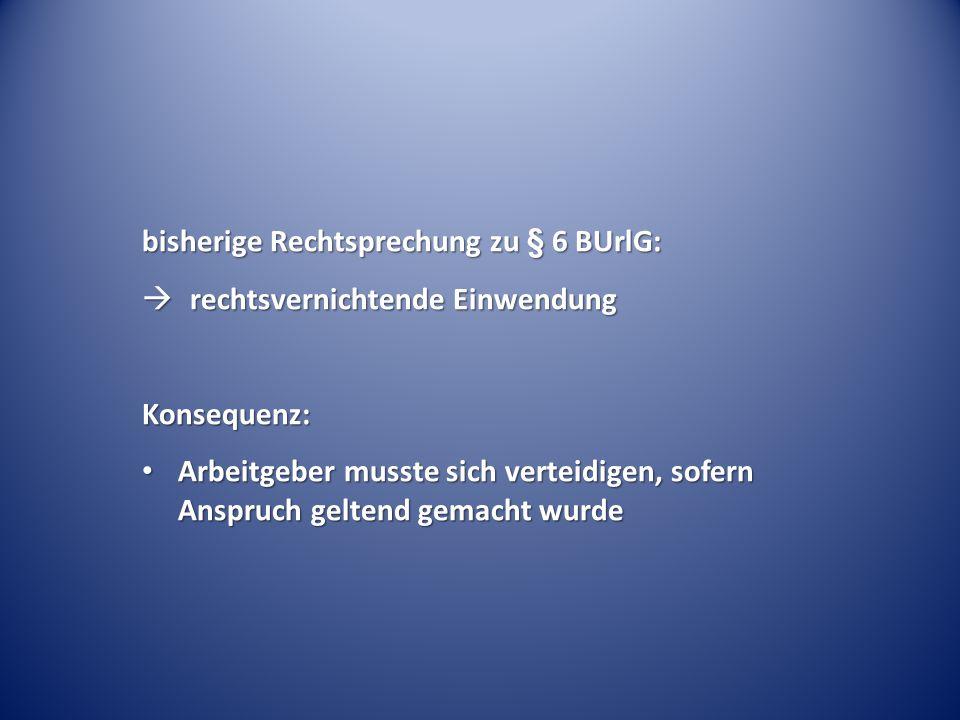 bisherige Rechtsprechung zu § 6 BUrlG: