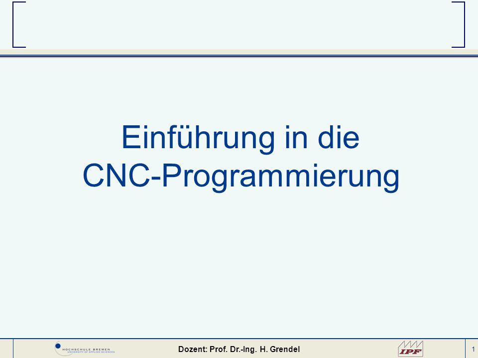 Dozent: Prof. Dr.-Ing. H. Grendel